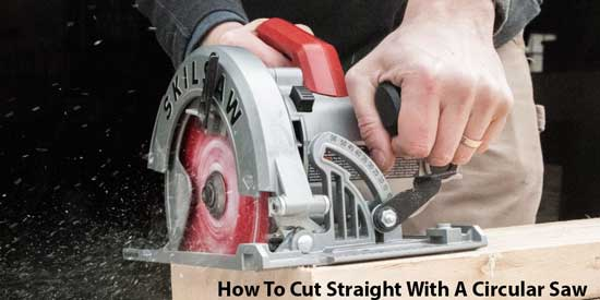 How To Cut Straight With A Circular Saw