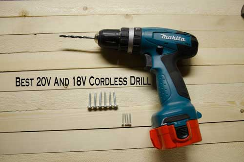 Best Cordless Drill 2020.Best 20v And 18v Cordless Drills For The Money 2019