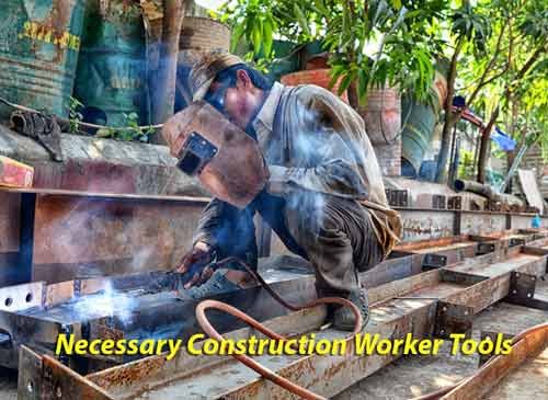 10 Necessary Construction Worker Tools List