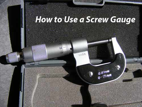 how to use a screw gauge