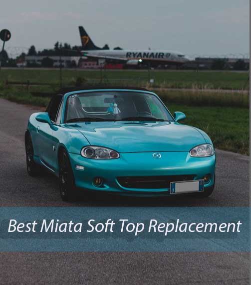 best miata soft top replacement