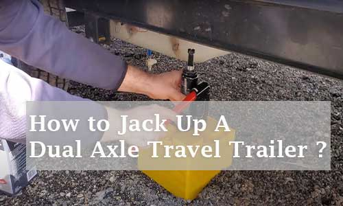 How to Jack up A Dual Axle Travel Trailer